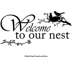 Vinyl Wall Decal  Welcome to our nest by WickedGoodDecor on Etsy, $7.99