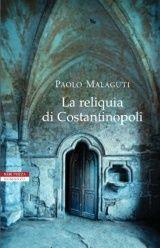 La reliquia di Costantinopoli - Paolo Malaguti - 9 recensioni su Anobii