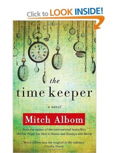 The Time Keeper: Amazon.co.uk: Mitch Albom: Books. Need to read