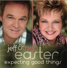 """Love Jeff and Sheri Easter.  Their song, """"Praise His Name"""" gets me through some tough times."""
