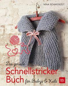 Ab August 2016 im Handel: Das geniale Schnellstricker-Buch // BLV Buchverlag // blv.de  stricken für Kinder und Babys Knitting Familie DIY Wolle