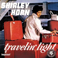 Travelin' Light, Shirley Horn