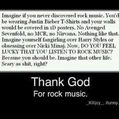 Noooo! I listen to both rock music (pierce the veil, falling in reverse, sleeping with sirens, etc.) and 1D and I don't care what anybody thinks! One Direction is amazing and they're one of the few bands that saved me, liking two completely different bands is ok and it shouldn't really matter what music you listen to! Same goes for Nicki and Justin fans, even if I'm not one of them.