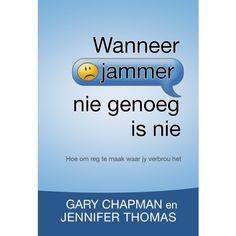 Wanneer Jammer Nie Genoeg Is Nie (Sagteband) Gary Chapman