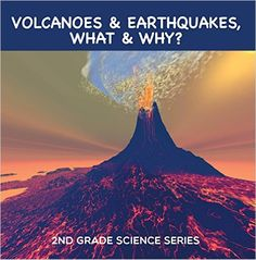 Amazon.com: Volcanoes & Earthquakes, What & Why? : 2nd Grade Science Series: Second Grade Books (Children's Earthquake & Volcano Books) eBook: Baby Professor: Kindle Store