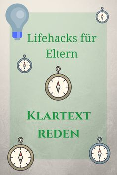 Lifehacks für Eltern: Klartext reden (+Video) - ideas4parents.com