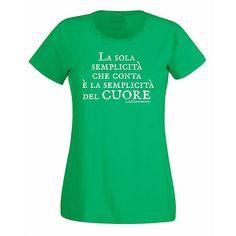 """Stampa T-shirt Donna #SERIGRAFIA #CHESTERTON #DISTRIBUTISMO #FRASSATI #PUMPSTREET """"La sola semplicità che conta è la semplicità del cuore"""" GKC"""