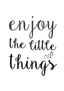 plakat enjoy the little things