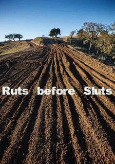Ruts before sluts