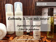 A Ponernos Guapas: Ecobeauty, la línea cosmética más natural de Orifl...
