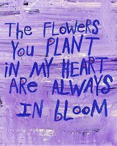 To my guy♡ Garden Quotes, Vintage Roses, Quotable Quotes, Word Art, Make You Smile, Wise Words, Favorite Quotes, Quotations, Bloom