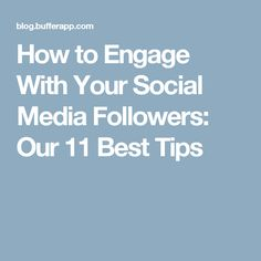 How to Engage With Your Social Media Followers: Our 11 Best Tips