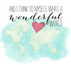 Wonderful World song quote printable from 24 Travel Printables for Free Curated by CalmandCollected.us