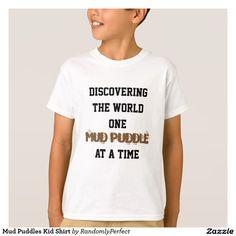 Mud Puddles Kid Shirt