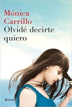 Descargar Olvidé Decirte Quiero  Kindle, PDF< eBook, Olvidé Decirte Quiero de Mónica Carrillo PDF, Kindle, Gratis