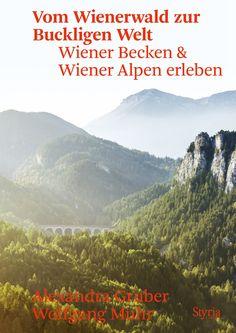 Buy Vom Wienerwald zur Buckligen Welt: Wiener Becken & Wiener Alpen erleben by Alexandra Gruber, Wolfgang Muhr and Read this Book on Kobo's Free Apps. Discover Kobo's Vast Collection of Ebooks and Audiobooks Today - Over 4 Million Titles! Bergen, Kaiser, Audiobooks, This Book, Mountains, Reading, Nature, Travel, World Literature