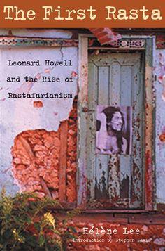 The First Rasta: Leonard Howell and the Rise of Rastafarianism