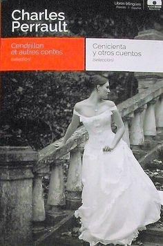 Cenicienta y otros cuentos : (selección) = Cendrillon et autres contes : (sélection) / Charles Perrault. Batiscafo, D.L. 2016