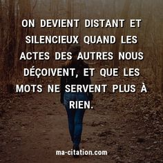Sad Quotes, Words Quotes, Best Quotes, Motivational Quotes, Life Quotes, Sayings, Silence Quotes, Quote Citation, French Quotes