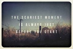 The scariest moment is always just before you start - Stephen King    #quotesthatrock #kmtthebrand #kmtconsultants