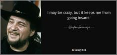 Discover Waylon Jennings famous and rare quotes. Share Waylon Jennings quotations about drugs, songs and country. Shooter Jennings, Castor Oil For Hair, Waylon Jennings, Best Guitarist, Going Insane, Heads Up, Picture Quotes, Falling In Love, Quotations