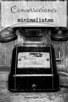 El minimalismo trata de agregarle valor a nuestra vida. Pero todas sabemos que el valor de nuestra vida no está en nuestras posesiones materiales. Es hora de buscar valor donde sí exise: nuestras relaciones con otros. La conversación responsable ayuda a generar valor cuando hablamos y escuchamos.