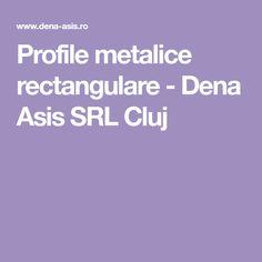 Profile metalice rectangulare - Dena Asis SRL Cluj