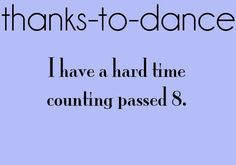 Thanks to Dance... ((submitted by: direperfection))