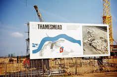 The beginnings of Thamesmead, a large hoarding is erected announcing the scheme. Behind cranes and piling machines start the work. Hidden London, Council Estate, New Topographics, Sense Of Place, Slums, Brixton, Vintage Pictures, Childhood Memories, Countryside