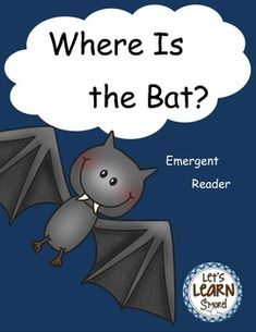 Bats: Where Is the Bat? Positional Words Emergent Reader- Full size class book, mini class book, and blk wh cut and paste. Let's Learn S'more!