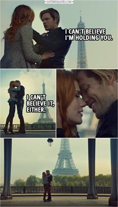 Jace Herondale: I can't believe I'm holding you. Clary Fairchild: I can't believe it, either. Jace Herondale: I always had this dream that one day, I'd take you to Paris. Clary Fairchild: Well, here we are. Jace Herondale: I'm not. Shadowhunters Clary And Jace, Clary Et Jace, Shadowhunters Tv Series, Shadowhunters Season 3, Clary Fray, Crush Movie, Hunter Movie, Jace Wayland, Shadowhunters The Mortal Instruments