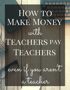 The Prudent Pantry: How to Are you a teacher, a home school teacher, or someone who has created original resources pertaining to education? Then Teachers pay Teachers is for you! Teacher Sites, Teacher Hacks, School Teacher, Teacher Resources, Teacher Stuff, Earn More Money, How To Make Money, Tutoring Business, Home Schooling