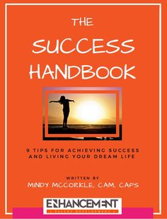 The Success Handbook -  Learn 9 Tips for Achieving Success and Living Your Dream Life $ yourlifeenhanced.net
