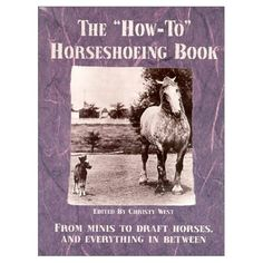The How-To Horseshoeing Book *** Read more  at the image link.