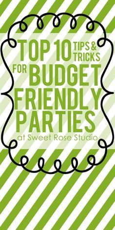Top 10 Tips for Budget Friendly Parties at Sweet Rose Studio