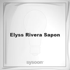 Elyss Rivera Sapon: Page about Elyss Rivera Sapon #member #website #sysoon #about