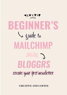 MAILCHIMP: A Beginner's  Guide for Bloggers Pt1