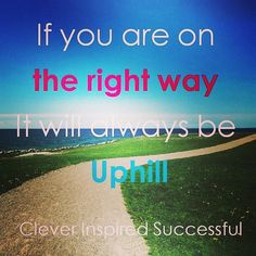 If you're on the #rightway  it will always be #uphill . Keep #climbing. Get updates and special offers on Instagram http://ift.tt/1W9wMhj Twitter http://twitter.com/Clever_Inspire Like and share our official Facebook page http://ift.tt/21xvvjy #moneyonline #comment #comments #commentbellow #cash #makemoney #makemoneyonline #makemoneyfromhome #makemoneyfast #makemoneynow #easymoney #easycash #getpaid #workfromhome #onlinemoney #workfromhomemom #workfromanywhere #workonline