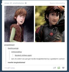 I laughed way too hard at that.....Neville Longbottomed... How to Train Your Dragon 1 & 2