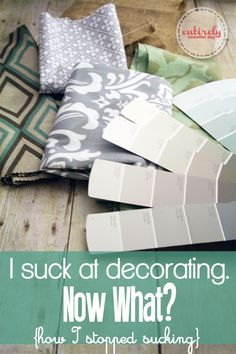 I Suck at Decorating. Now What? How to stop sucking! #interiordesign entirelyeventfulday.com