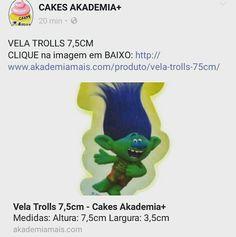 VELA TROLLS 7,5CM CLIQUE na imagem em BAIXO: http://www.akademiamais.com/produto/vela-trolls-75cm/