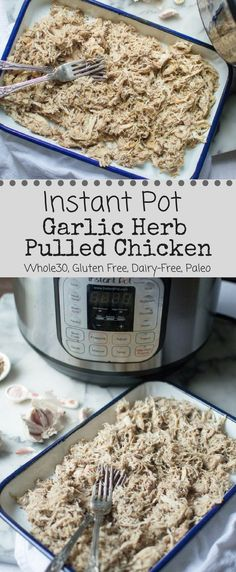 Savory, flavorful and crazy simple to make, Instant Pot Garlic Herb Pulled Chicken a serious staple around our house. Perfect for a quick no-muss-no-fuss dinner on a hectic weeknight. Or an ideal recipe to whip up during your weekly meal prep to make throwing together healthy meals easy breezy! Whole30, Paleo, Gluten Free, Dairy Free