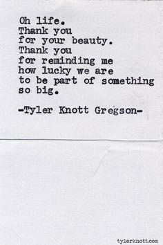 while it's far from perfect... i LOVE my life and i'm a very lucky girl. ~ by | tyler knott gregson