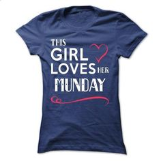 This girl loves her MUNDAY - #tee verpackung #tshirt logo. SIMILAR ITEMS => https://www.sunfrog.com/Names/This-girl-loves-her-MUNDAY-kjuibxadhj-Ladies.html?68278