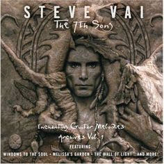 """""""The 7th Song, Enchanting Guitar Melodies (Archives Vol. 1)"""" is a 2000 album by guitarist Steve Vai."""