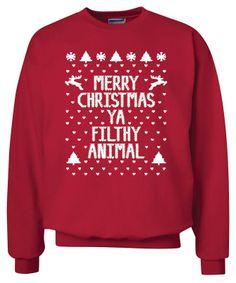 Merry Christmas Ya Filthy Animal Crewneck Sweatshirt. $30.00, via Etsy.