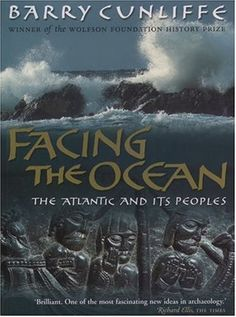 """Facing the Ocean"" by Barry Cunliffe. Recommended on ""The Old Ways"" page 91."