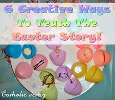 6 fun ways to teach your kids The Easter Story! Recipes, crafts, and books- oh, my!