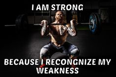 True strength is formed after you recognized your weaknesses and train your hardest to turn them into strengths.