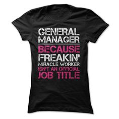 Miracle General Manager Job Title T Shirt, Hoodie, Sweatshirt